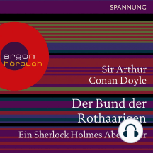 Der Bund der Rothaarigen - Ein Sherlock Holmes Abenteuer (Ungekürzte Lesung)