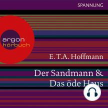 Der Sandmann / Das öde Haus (Autorisierte Lesefassung)