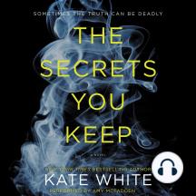 The Secrets You Keep: A Novel