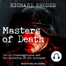 Masters of Death: The SS-Einsatzgruppen and the Invention of the Holocaust