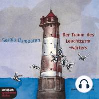 Der Traum des Leuchtturmwärters (Ungekürzt)