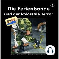 Die Ferienbande und der kolossale Terror, Folge 6
