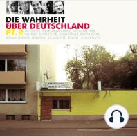 Die Wahrheit über Deutschland pt.9