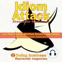 Idiom Attack Vol. 2: Doing Business (Spanish Edition): Ataque de Modismos 2 - Haciendo negocios