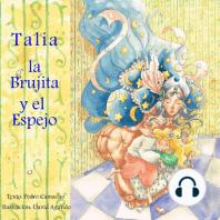 Un Cuento de Hadas Diferente I. Talia, la Brujita y el Espejo