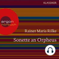 Sonette an Orpheus (Ungekürzte Lesung)
