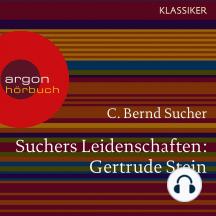 Suchers Leidenschaften: Gertrude Stein - oder Wörter tun, was sie wollen (Szenische Lesung)