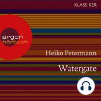 Watergate - Der Fall Präsident Nixons - Hördokumentationen (Feature)