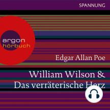 William Wilson / Das verräterische Herz (Ungekürzte Lesung)