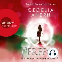 Perfect - Willst du die perfekte Welt? (Ungekürzte Lesung)