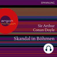 Skandal in Böhmen - Ein Sherlock Holmes Abenteuer (Ungekürzte Lesung)