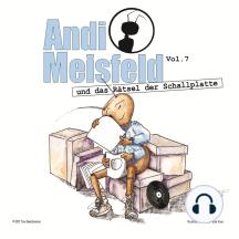 Andi Meisfeld, Folge 7: Andi Meisfeld und das Rätsel der Schallplatte
