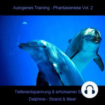 Traumreise, Vol. 2: Delphine - Strand & Meer