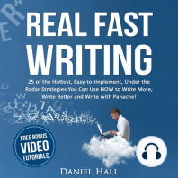 Real Fast Writing: How to Write Faster, 25 of the Hottest, Easy-to-Implement, Under the Radar Strategies You Can Use NOW