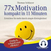 77 x Motivation - kompakt in 11 Minuten