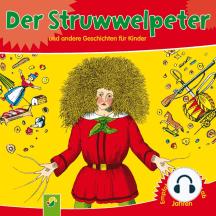 Der Struwwelpeter: und andere Geschichten für Kinder