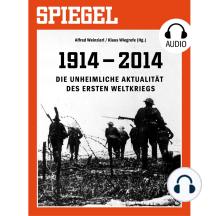 Die unheimliche Aktualität des Ersten Weltkriegs: SPIEGEL AUDIO