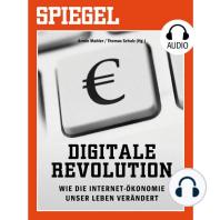 Digitale Revolution - Wie die Internet-Ökonomie unser Leben verändert