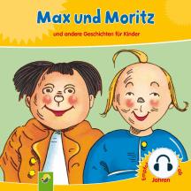Max und Moritz: und andere Geschichten für Kinder