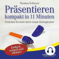 Präsentieren - kompakt in 11 Minuten