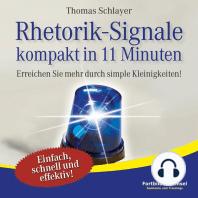 Rhetorik-Signale - kompakt in 11 Minuten