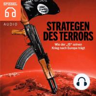 """Strategen des Terrors - Wie der """"IS"""" seinen Krieg nach Europa trägt"""
