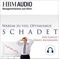 Warum zuviel Optimismus schadet: HBM Audio - Managementwissen zum Hören