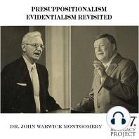 Presuppositionalism Evidentialism Revisited