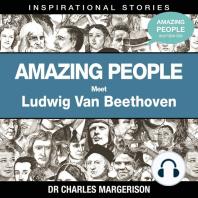 Meet Ludwig Van Beethoven