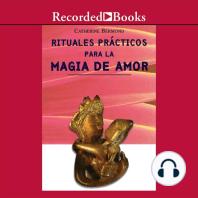Rituales Practicos para Magia de Amor