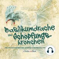 Basilikumdrache und Schöpfungskrönchen - Die phantastischen Werke von Regina Schleheck