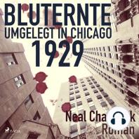 Bluternte 1929 - Umgelegt in Chicago (Ungekürzt)