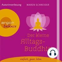 Der kleine Alltagsbuddhist (Autorinnenlesung)