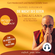 Die Macht des Guten - Der Dalai Lama und seine Vision für die Menschheit (Gekürzt)