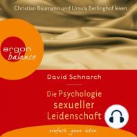 Die Psychologie sexueller Leidenschaft (Gekürzte Fassung)