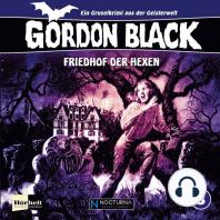 Gordon Black - Ein Gruselkrimi aus der Geisterwelt!, Folge 3