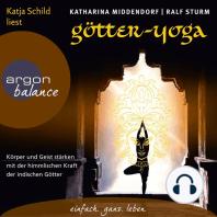 Götter-Yoga - Körper und Geist stärken mit der himmlischen Kraft indischer Götter (Gekürzte Fassung)