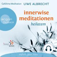 Innerwise Meditationen - Heilatem (Gekürzte Fassung)