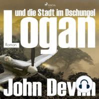Logan und die Stadt im Dschungel (Ungekürzt)