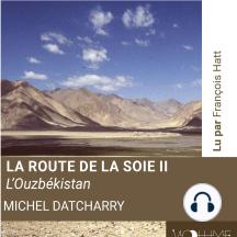 La route de la soie II: L'Ouzbekistan