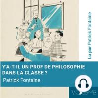 Y'a-t-il un prof de philosophie dans la classe ?