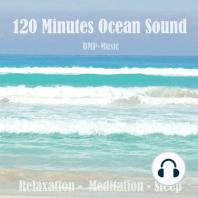 120 Minutes Ocean Sound - Relaxation, Meditation, Sleep