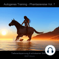 Autogenes Training - Phantasiereise - Tiefenentspannung & erholsamer Schlaf, Vol. 7