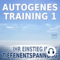Autogenes Training 1 - Ihr Einstieg in die Tiefenentspannung