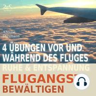 Flugangst bewältigen - 4 Übungen vor und während des Fluges - Ruhe & Entspannung
