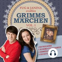 Fug und Janina erzählen Grimms Märchen, Vol. 1