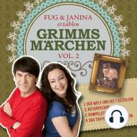 Fug und Janina erzählen Grimms Märchen, Vol. 2