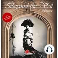 Beyond the Veil, Folge 1