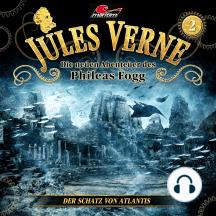 Jules Verne, Die neue Abenteuer des Phileas Fogg, Folge 2: Der Schatz von Atlantis