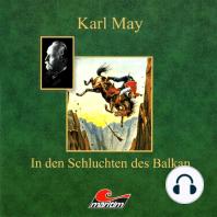 Karl May, In den Schluchten des Balkan